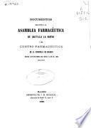Documentos relativos a la Asamblea farmacéutica de Castilla la Nueva y al Centro farmacéutico de la provincia de Madrid desde las sesiones de 1865 a las de 1866