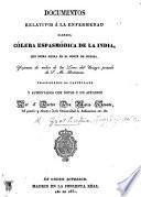 Documentos relativos á la enfermedad Ilamada Cólera espasmódica de la India, que reina ahora en el norte de Europa ... Trasladados al Castellano y aumentados con notas y un apéndice por ... M. Seoane