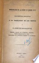Documentos relativos a la traslación de los restos de D. José de San Martín