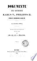Dokumente zur Geschichte Karl's v, Philipp's ii, und ihrer Zeit, aus spanischen Archiven