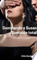 Dominando a Susan. Sumisión total