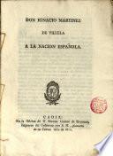 Don Ignacio Martinez de Villela a la Nación Española