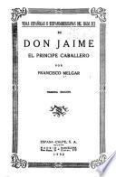 Don Jaime, el príncipe caballero