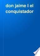 don jaime I el conquistador