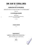 Don Juan de Serralonga o los Bandoleros de las Guillerias. Drama en cuatro actos y un prologo. Tercera ed
