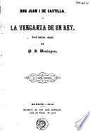 Don Juan I de Castilla, ó, La venganza de un rey
