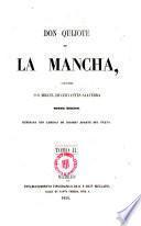 Don Quijote de la Mancha, compuesto por Miguel de Cervantes Saavedra