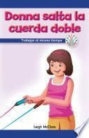 Donna salta la cuerda doble: Trabajar al mismo tiempo (Donna Plays Double Dutch: Working at the Same Time)