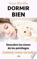 DORMIR BIEN: descubre las claves de los psicólogos y duerme como un niño.