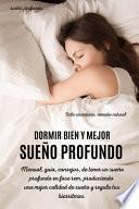 Dormir Bien Y Mejor Sueño Profundo
