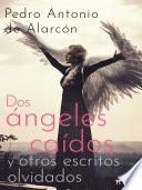 Dos ángeles caídos y otros escritos olvidados