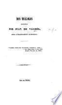 """Dos Diálogos (""""Diálogo de Mercurio y Carón"""" and """"Lactancio y el Arcediano""""] escritos por Juan [or rather Alfonso]de Valdés, ahora cuidadosamente reiompresos"""