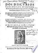 Dos discursos teologicos en defensa de la Inmaculada Concepcion de la Virgen Santisima Madre de Dios ...