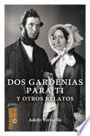 Dos gardenias para ti y otros relatos