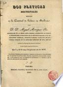 Dos platicas doctrinales predicadas en la Catedral de Palma en Mallorca por el D.D. Miguel Moragues