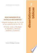 Dos Yahwehs en el Antiguo Testamento. Exégesis teológica de Gn 19,24 en su contexto de Gn 18-19