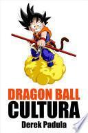 Dragon Ball Cultura Volumen 2