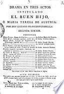 Drama En Tres Actos Intitulado El Buen Hijo, O Maria Teresa De Austria