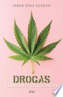 Drogas: caminos hacia la legalización