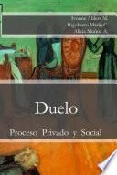 Duelo: Proceso Privado y Social