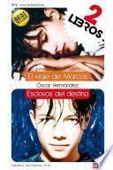 Dúo Óscar Hernández: El viaje de Marcos + Esclavos del destino