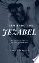 DURMIENDO CON JEZABEL