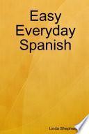 Easy Everyday Spanish
