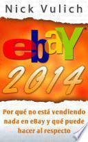 Ebay 2014. Por Qué No Está Vendiendo Nada En Ebay Y Qué Puede Hacer Al Respecto