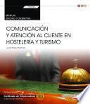 eBook. Manual. Comunicación y atención al cliente en hostelería y turismo (Transversal: UF0042). Certificados de profesionalidad
