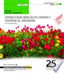 eBook (Manual) Operaciones básicas en viveros y centros de jardinería (MF0520_1). Certificados de profesionalidad. Actividades auxiliares en viveros, jardines y centros de jardinería (AGAO0108)