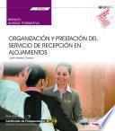eBook. Manual. Organización y prestación del servicio de recepción en alojamientos (UF0052). Certificados de profesionalidad. Recepción en alojamientos (HOTA0308)