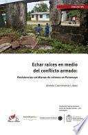 Echar raíces en medio del conflicto armado: resistencias cotidianas de colonos en Putumayo