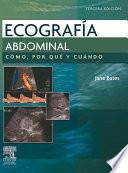 Ecografía abdominal. Cómo, por qué y cuándo