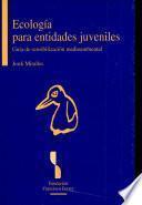 Ecología para entidades juveniles: guía de sensibilización medioambiental
