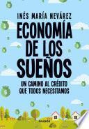 Economía de los sueños. Un camino al crédito que todos necesitamos