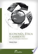 Economía, ética y ambiente (en un mundo finito)