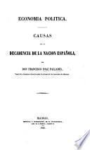 Economía política. Causas de la decadencia de la nacion española