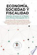 Economía, Sociedad y Fiscalidad. Estudios diversos en la Región Mixteca Oaxaqueña
