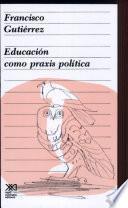 Educación como praxis política