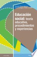 Educación social: teoría educativa, procedimientos y experiencias