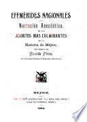 Efemérides nacionales, ó Narración anecdótica, de los asuntos mas culminates de la historia de Méjico