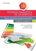 Eficiencia energética de los edificios. Sistema de gestión energética ISO 50001. Auditorías energéticas