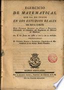 Egercicio de matematicas que ha de tener en los estudios reales de esta corte D. Thomas Jos. de Veri y Togores a 6 de Julio de 1782