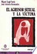 El Agresor Sexual y su Víctima