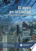 El agua en la ciudad y los asentamientos urbanos