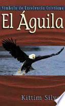 El Aguila: Simbolo de Excelencia