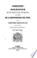 El Album de Ayacucho. Coleccion de los principales documentos de la guerra de la Independencia del Perú, y de los cantos de victoria y poesías relativos á ella, etc