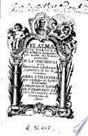 El Alma victoriosa de la passion dominante por medio del examen particular de la conciencia, de los exercicios cotidianos y practica de las devociones ...