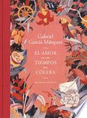El amor en los tiempos del cólera (edición ilustrada)
