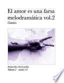 El amor es una farsa melodramática vol. 2